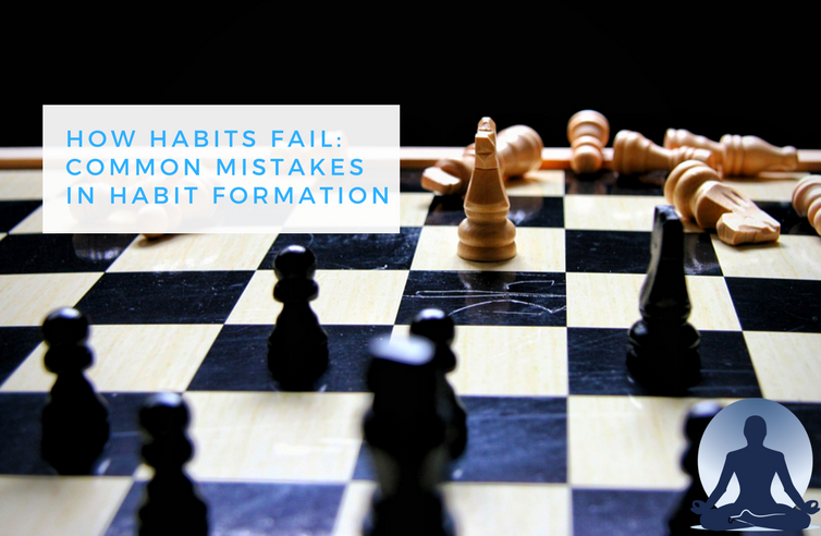 forces of habit How Habits Fail: Common Mistakes in Habit Formation