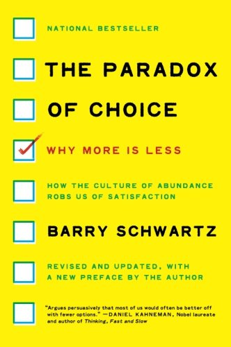 book cover for The Paradox of Choice: Why More Is Less